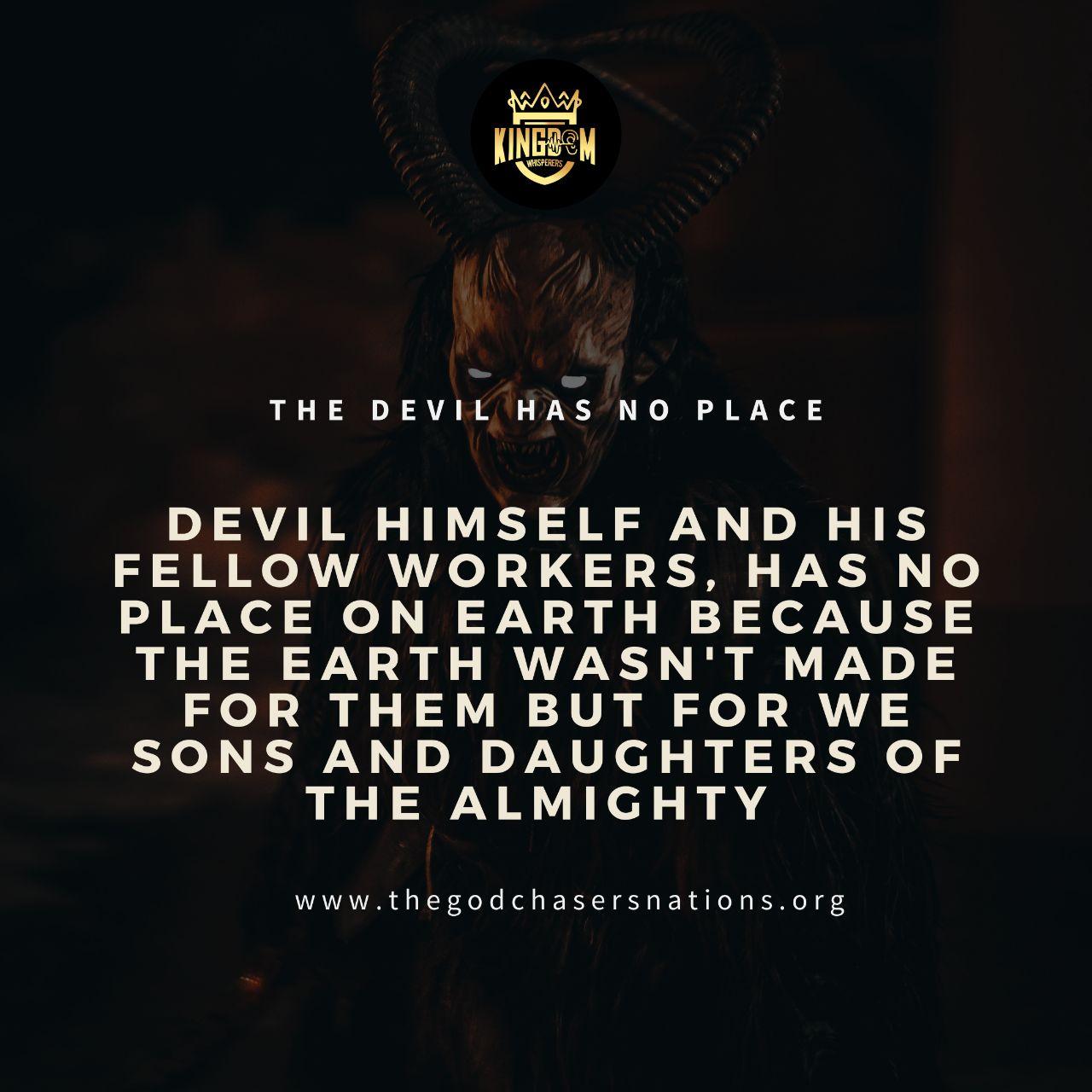The Devil Has No Place