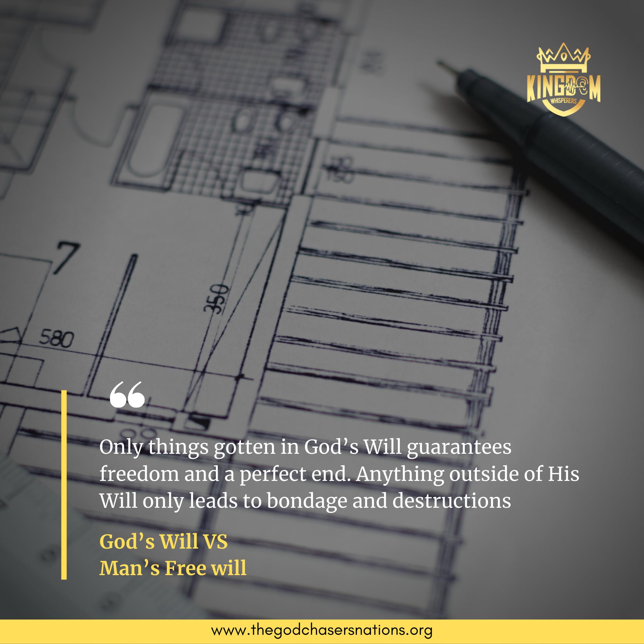 God's Will VS Man's Free will Part 1 series